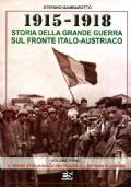 1915-1918 Storia della Grande Guerra sul fronte italo-austriaco (vol. I) Il Regno d'Italia dalla neutralità all'entrata in guerra