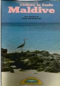 VEDERE LE MALDIVE con pagine di Thor Heyerdahl (Le Guide del Gabbiano)