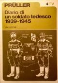 Diario di un soldato tedesco 1939-1945