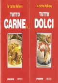 La cucina italiana. Tutto pizza. Tutto carne. Tutto pasta. Tutto dolci (IV volumi)