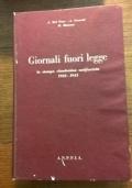 GIORNALI FUORI LEGGE LA STAMPA CLANDESTINA ANTIFASCISTA 1922- 1943