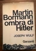 MARTIN BORMANN L' OMBRA DI HITLER
