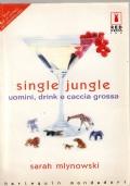 Single Jungle Uomini, drink e caccia grossa