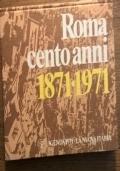 ROMA CENTO ANNI 1871-1971