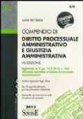 Compendio di diritto processuale amministrativo e giustizia amministrativa  -  VIII edizione