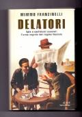 DELATORI - Spie e confidenti anonimi: l'arma segreta del regime fascista
