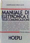 Biondo/Sacchi - MANUALE DI ELETTRONICA E TELECOMUNICAZIONI  - Hoepli, 1986