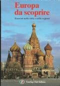 Europa da scoprire: itinerari nelle città e nelle regioni (GUIDE – VIAGGI)