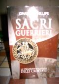 Sacri guerrieri. La straordinaria storia delle crociate