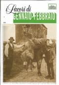 I lavori di gennaio-febbraio : giardino, orto, frutteto, campo, vigneto, cantina, bosco, allevamenti, piccoli animali, apiario