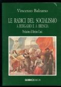 radici del socialismo a bergamo e a brescia (le)