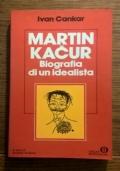 MARTIN KACUR BIOGRAFIA DI UN IDEALISTA