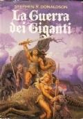 La guerra dei giganti. Le Cronache di Thomas Covenant l'Incredulo. Stephen R. Donaldson