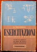 Locatelli - ESERCITAZIONI DI MECCANICA E MACCHINE - Lattes, 1955