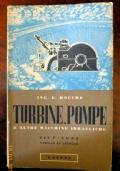 Rocchi - TURBINE, POMPE ED ALTRE MACCHINE IDRAULICHE - Lattes, 1954