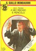 A mio rischio e pericolo (Il giallo Mondadori n. 1584 del 10-6-1979) GIALLI – JOE LOUIS HENSLEY