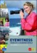 Eyewitness. Views of a changing world