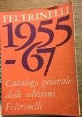 1955 - 67 CATALOGO GENERALE DELLE EDIZIONI FELTRINELLI