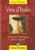 Vini d'Italia: 330 vini Doc, 1898 cantine, 20 carte regionali (GUIDE – VINO – TOURING CLUB ITALIANO)