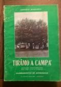TIRAMO A CAMPA' ALTALENA STRAVIAREGGINA FRA IERI , OGGI E DOMANI