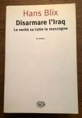 DISARMARE L'IRAQ LA VERITA SU TUTTE LE MENZOGNE
