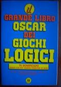 Il Grande libro oscar dei Giochi Logici - 75 rompicapo ideati dai più famosi creatori di quiz