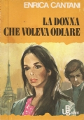 (Enrica Cantani) La donna che voleva odiare 1978 salani URS 29