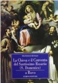 LA CHIESA E IL CONVENTO DEL SANTISSIMO ROSARIO (S. DOMENICO) A RUVO