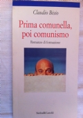 Prima comunella, poi comunismo. Romanzo di formazione