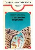 I TESTIMONI DI JOENES - Mondadori Classici Urania n. 16