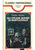 GLI STRANI SUICIDI DI BARTLESVILLE - Mondadori Classici Urania n. 25