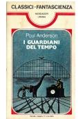 I GUARDIANI DEL TEMPO - Mondadori Classici Urania n. 3