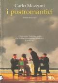 I postromantici: stagione uno (NARRATIVA ITALIANA – CARLO MAZZONI)