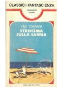 STRISCIAVA SULLA SABBIA - Mondadori Classici Urania n. 40