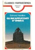 GLI INCAPPUCCIATI D'OMBRA - Mondadori Classici Urania n. 65