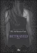 Betrayed. P.C. & Kristin Cast. Prima edizione italiana