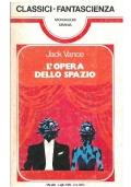 L'OPERA DELLO SPAZIO - Mondadori Classici Urania n. 76