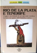 RIO DE LA PLATA E TENERIFE - VIAGGI E AVVENTURE DI UN GIOVANE MEDICO ITALIANO NEI PAESIDELL'AMERICA LATINA
