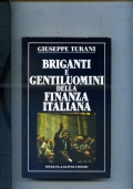 BRIGANTI E GENTILUOMINI DELLA FINANZA ITALIANA
