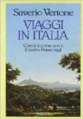 VIAGGI IN ITALIA - COM'è E COME NON è IL NOSTRO PAESE OGGI