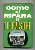 GIORGIO VOLPI - COME SI RIPARA IL TELEVISORE (A TUBO CATODICO)
