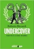 Undercover. Niente è come sembra