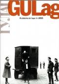 GULAG. Il sistema dei lager in URSS