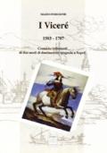 I VICERE'  1503-1707 / CRONACHE IRRIVERENTI DI DUE SECOLI DI DOMINAZIONE SPAGNOLA A NAPOLI
