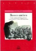ROSSO ANTICO - COME LOTTARE PER IL COMUNISMO SENZA PERDERE IL SENSO DELL'UMORISMO