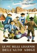 Le più belle leggende dell'Alto Adige Storia, folclore, tradizioni, credenze, riti e costumanze popolari