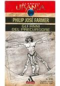 GLI ANNI DEL PRECURSORE - Mondadori Classici Urania n. 246