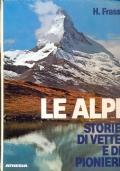 Le Alpi. Storie di vette e di pionieri