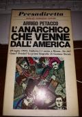L'ANARCHICO CHE VENNE DALL'AMERICA -29 luglio 1900: Umberto I è ucciso a Monza. Da chi? Come? Perchè? La prima biografia di Gaetano Bresci.