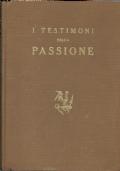 I TESTIMONI DELLA PASSIONE. Sette leggende evangeliche. [ Prima edizione. Firenze, Vallecchi editore 1937 ].